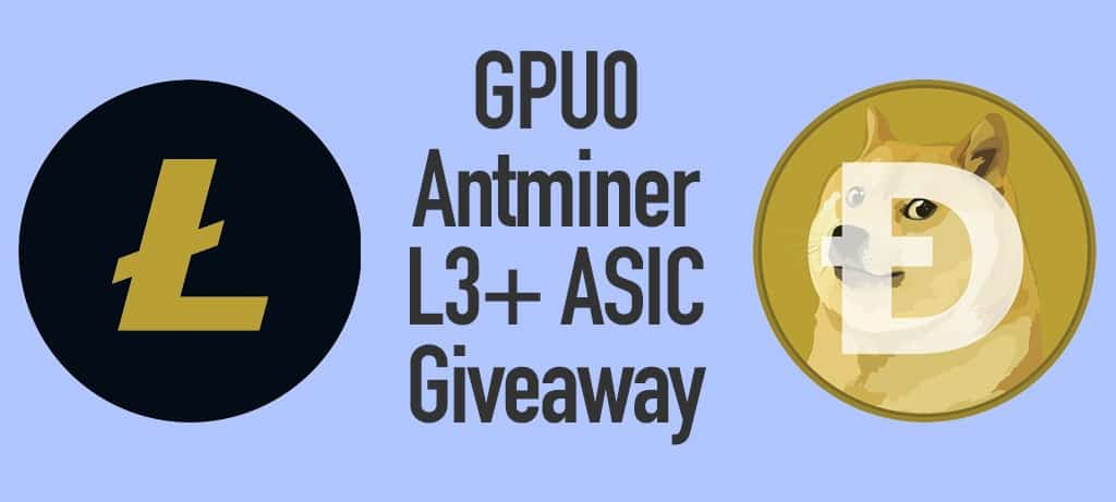 Antminer L3+ Litecoin/Dogecoin Miner Giveaway